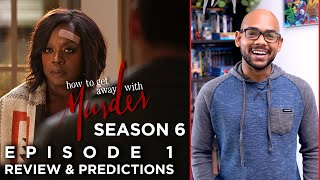 Season 6 Episode 1 | How To Get Away With Murder | Review & Predictions