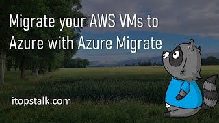 Migrate a VM from AWS to Azure with Azure Migrate