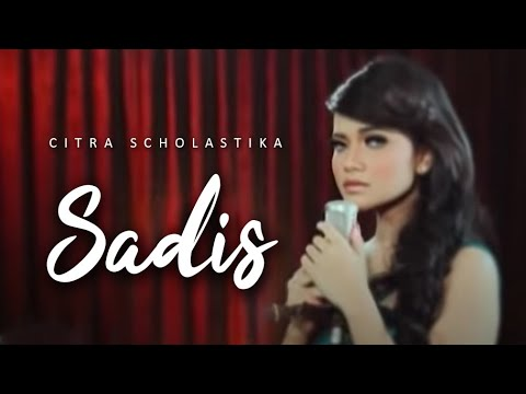 Citra Scholastika - Sadis [ Official Music Video Clip]