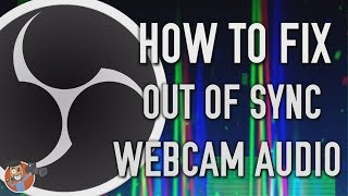How to fix OBS Out of Sync Webcam Audio // Latest Version of OBS Studio