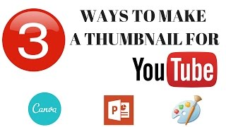 How to Create a Custom Thumbnail For Youtube Videos Free 2017 | 3 Ways