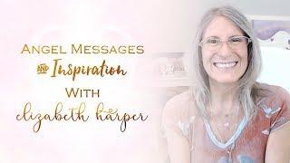 Angel Messages January 20-26 with Elizabeth Harper
