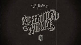 THE JEALOUS - Attention Whore (Official Lyric Video)