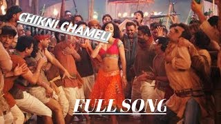 Chikni chameli full song ll  .mp3 song free download