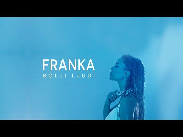 Franka – Bolji ljudi (Official Music Video)