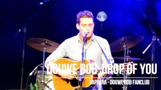 Douwe Bob - Drop of you (New Song)