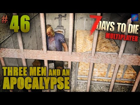 7 Days To Die Multiplayer -46- Day 54: Off To Prison | Three Men & An Apocalypse