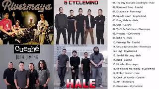 Hale, Cueshe, Rivermaya, 6Cyclemind best Nonstop songs / OPM TagaloG LoVe SonGs PlayliSt 2019