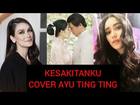 """KESAKITANKU COVER BY AYU TING TING """"Lagu balasan buat luna maya"""""""