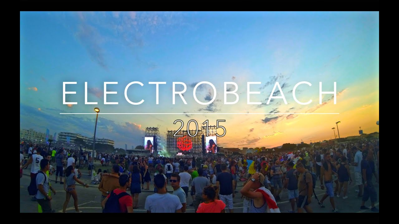 Electrobeach 2015 aftermovie youtube - Electrobeach port barcares ...