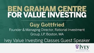 2019 Ivey Value Investing Classes Guest Speaker: Guy Gottfried