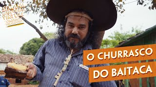 O Churrasco do Baitaca | Semana Farroupilha Virtual - Episódio 1