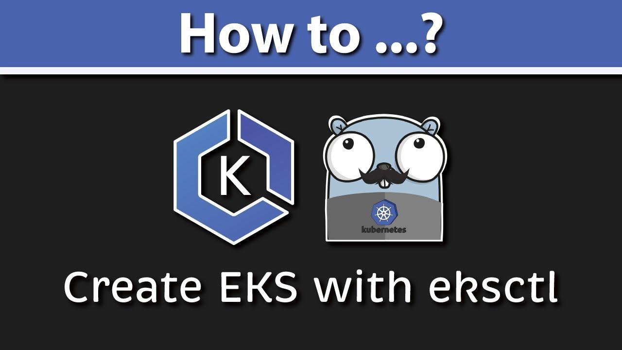 Eksctl Tutorial: AWS EKS Cluster Setup (Create EKS Cluster & Manage & Upgrade EKS Cluster)