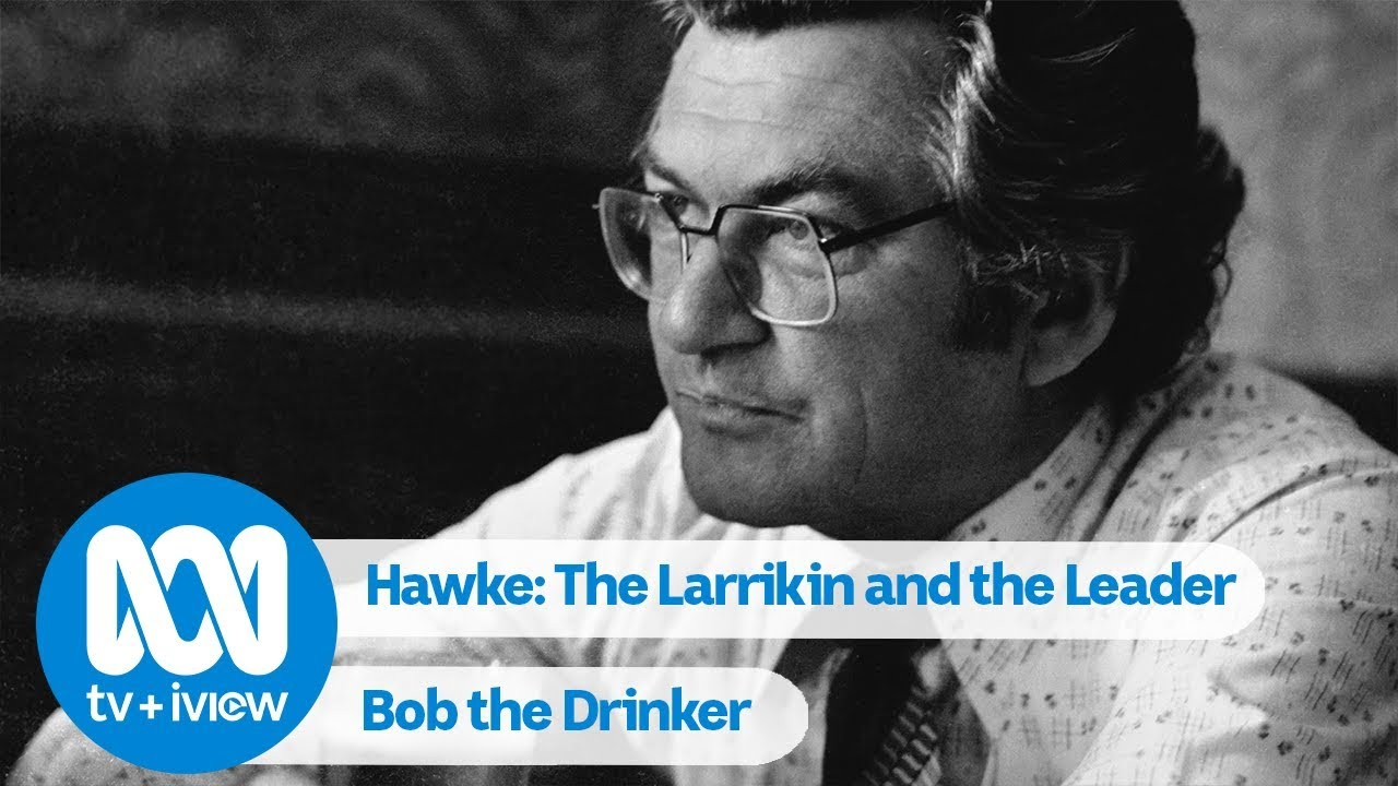 Download Bob Hawke the Drinker | Hawke: The Larrikin And The Leader