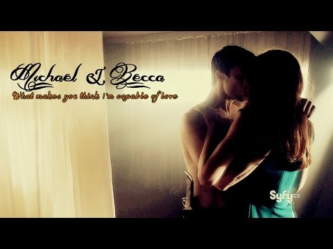 Dominion    Michael&Becca ►► What makes you think I'm capable of love