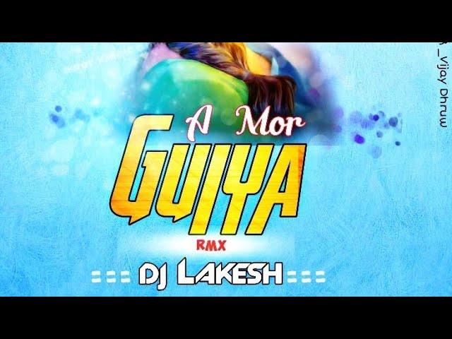 A MOR GUIYA ||UT MIX || DJ LAKESH || 36GARD UT TRACK