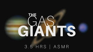the Gas Giant Planets (3.5 hours) | ASMR