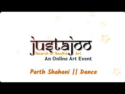 Justajoo - An online Art Event. | Artist - Parth Shahani | Category - Dancing