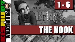 The Bridge Walkthrough - Chapter 1-6: The Nook (PC HD)
