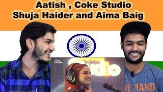 Indian reaction on Aatish | Shuja Haider and Aima Baig | Coke Studio | Swaggy d