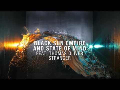 Black Sun Empire & State of Mind feat Thomas Oliver - Stranger