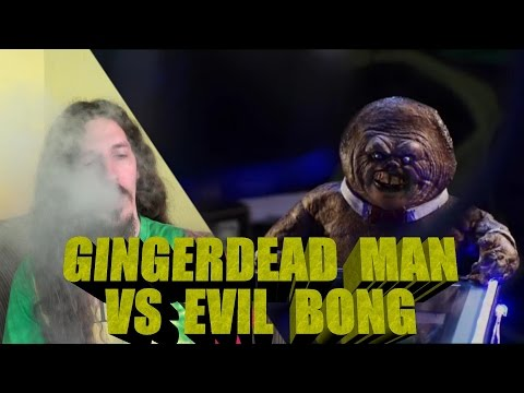 Gingerdead Man VS Evil Bong Review