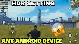 HOW TO PLAY PUBG MOBILE | HDR SETTING | IN ANY ANDROID.