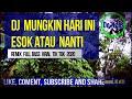 Dj Mungkin Hari Ini Esok Atau Nanti Remix Full Bass Viral Tik Tok   Mp3 - Mp4 Download