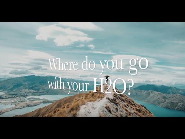 Where do you go with your H2O?