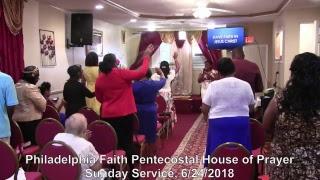Philadelphia Faith Pentecostal House of Prayer, 6/24/2018.
