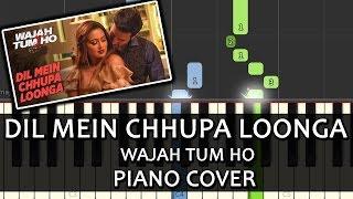 Dil Mein Chhupa Loonga Wajah Tum Ho Song Armaan Malik Piano Chords Instrumental By Ganesh Kini