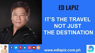 🆕  Ed Lapiz - IT'S THE TRAVEL NOT JUST THE DESTINATION 👉  Latest Sermon New Video REVIEW 👉