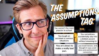 The Assumptions Tag!
