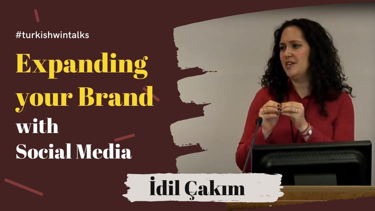 İdil Çakım | Expanding your Brand with Social Media