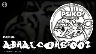 """ABRALCORE 002 - Psiko - """"Magneto"""""""