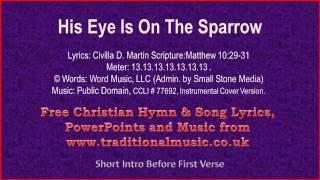 His Eye Is On The Sparrow(corrected) - Hymn Lyrics & Music