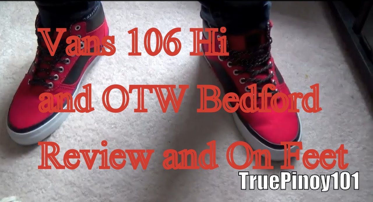 Vans 106 Hi and OTW Bedford Sneakers (Review and On Feet) - YouTube 24ebd1d01