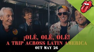 The Rolling Stones ¡Olé, Olé, Olé! A Trip Across Latin America - Out May 26