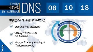 Daily News Simplified 08-10-18 (The Hindu Newspaper - Current Affairs - Analysis for UPSC/IAS Exam)
