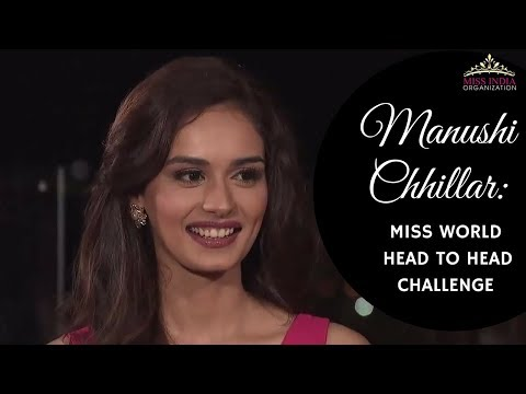 Miss India World 2017 Manushi Chhillar's Head To Head Challe