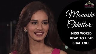 Miss India World 2017 Manushi Chhillar's Head To Head Challenge Performance