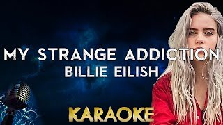 Billie Eilish - my strange addiction (Karaoke Instrumental)