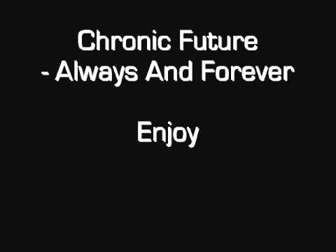 Chronic Future - Always And Forever