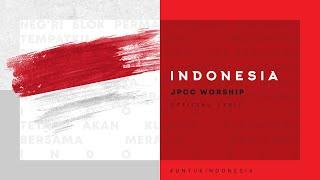 Indonesia (Official Lyric Video) - JPCC Worship