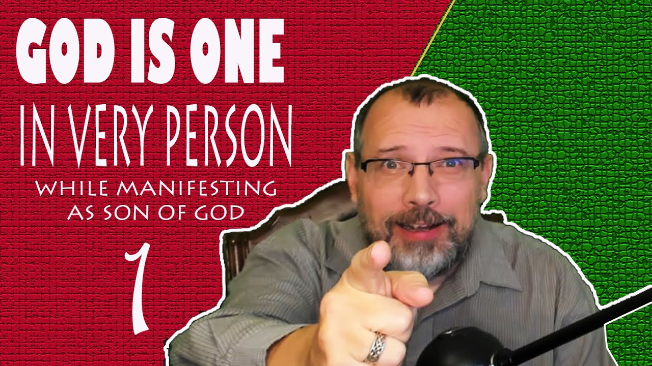 GOD IS ONE IN VERY PERSON - while manifested as SON OF GOD