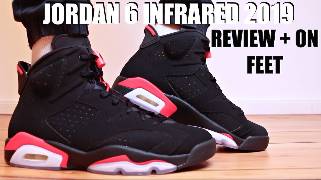 san francisco 0389a 7336b JORDAN 6 INFRARED 2019 REVIEW + ON FEET   SIZING - YouTube