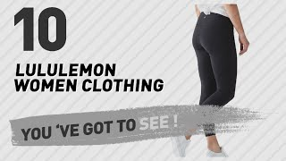 Lululemon Women Clothing, Top 10 // New & Popular 2017