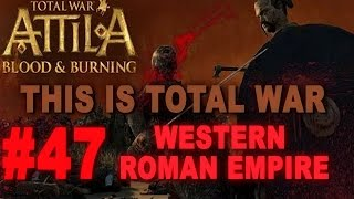 This is Total War: Attila - Legendary Western Roman Empire #47
