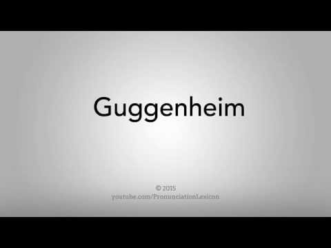 How To Pronounce Guggenheim