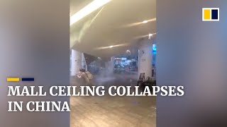 Shopping mall ceiling collapses in China
